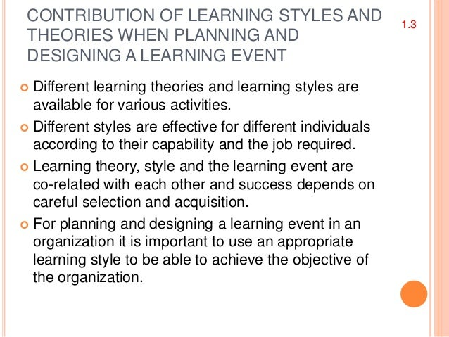 the contribution of learning style planning and designing event Adult learning theories and practices1  • adult learning activities such a role plays, scenarios or similar training  learning styles and their impact in .
