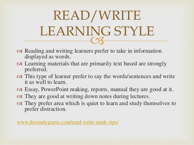 read/write learning style essay Study tips and tools  with sections on writing, speaking, reading  index of learning styles - variety of tests and feedback on your learning style.