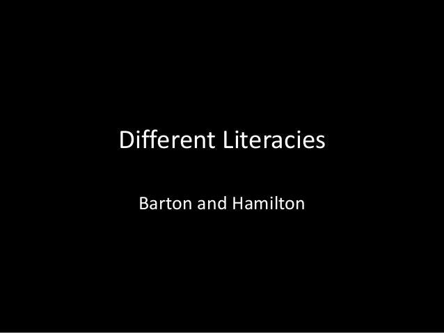 Different Literacies Barton and Hamilton