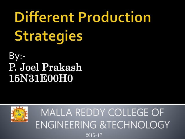 By:- P. Joel Prakash 15N31E00H0 2015-17 MALLA REDDY COLLEGE OF ENGINEERING &TECHNOLOGY