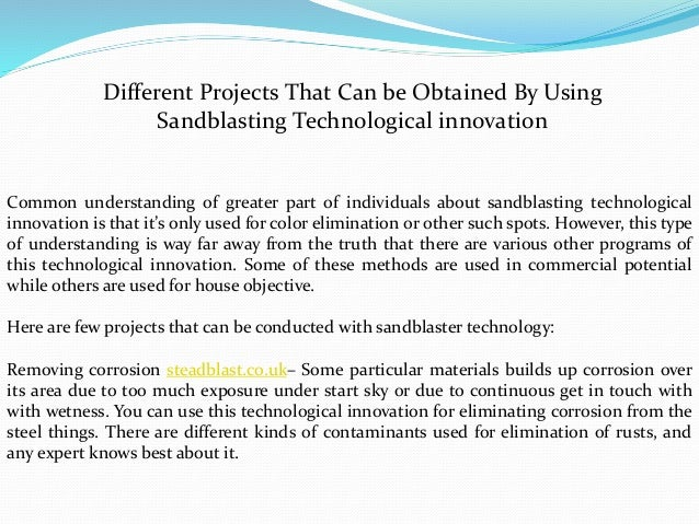 Different Projects That Can be Obtained By Using Sandblasting Technological innovation Common understanding of greater par...