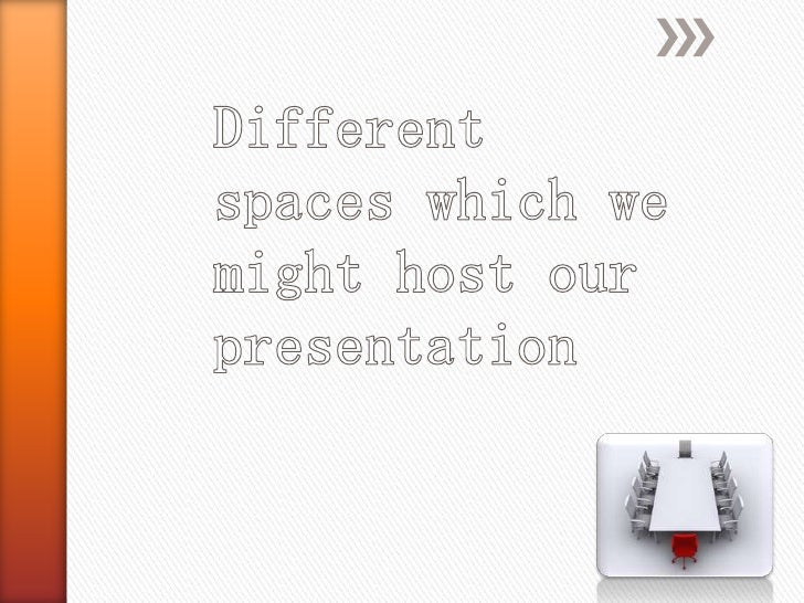 »   This is a great space to present    our presentation because it has    a larger space than any other    spaces also it...