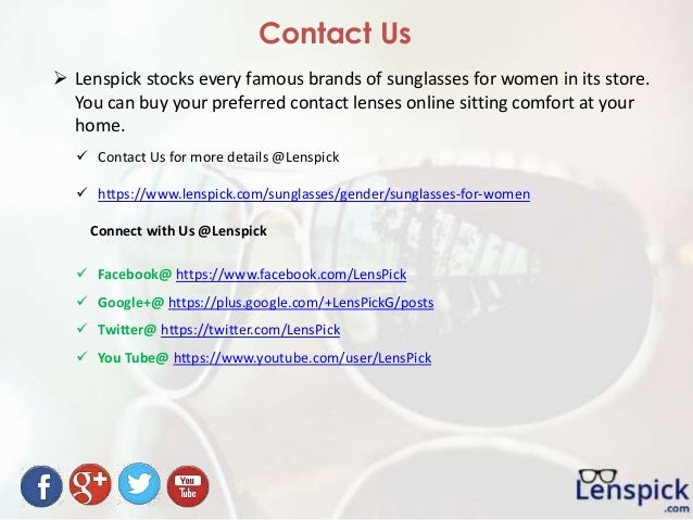 Contact Us  Contact Us for more details @Lenspick  https://www.lenspick.com/sunglasses/gender/sunglasses-for-women Conne...