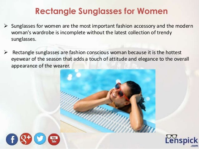 Rectangle Sunglasses for Women  Sunglasses for women are the most important fashion accessory and the modern woman's ward...