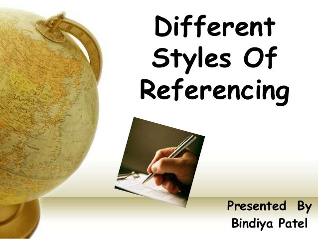 Different Styles Of Referencing Presented By Bindiya Patel