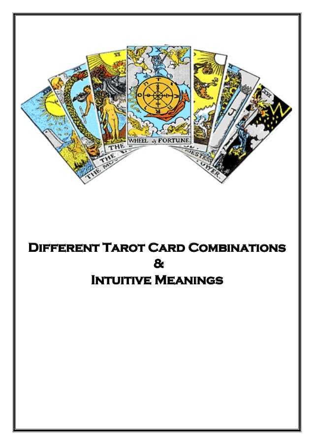 Different Tarot Card Combinations & Intuitive Meanings
