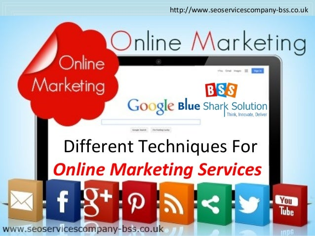 Different Techniques For Online Marketing Services http://www.seoservicescompany-bss.co.uk