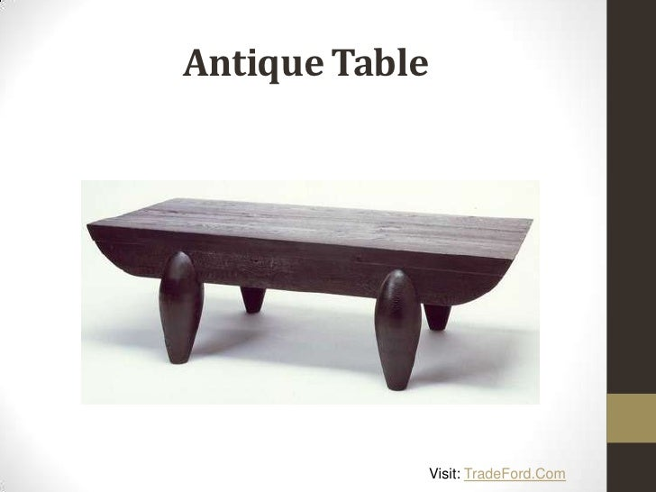 Antique Table Visit: TradeFord. - Different Types Of Antique Furniture