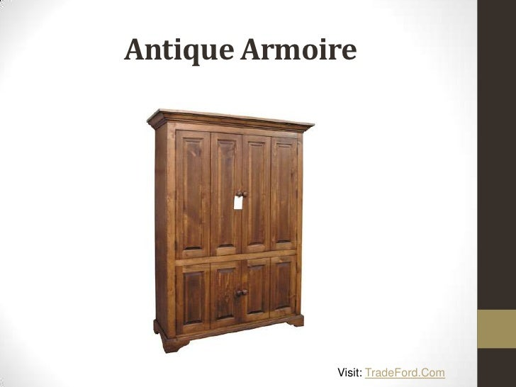 Antique Armoire Visit: TradeFord. - Different Types Of Antique Furniture