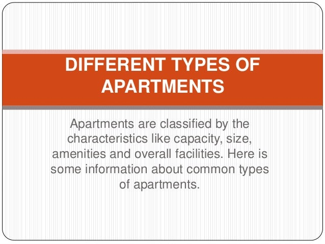 Apartments Are Classified By The Characteristics Like Capacity, Size,  Amenities And Overall Facilities.