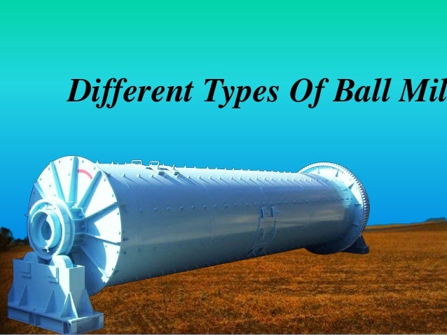 Different Types Of Ball Mil