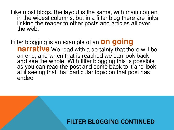 Like most blogs, the layout is the same, with main content   in the widest columns, but in a filter blog there are links  ...