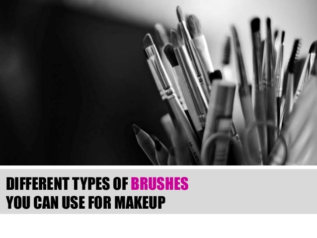 DIFFERENT TYPES OF BRUSHES YOU CAN USE FOR MAKEUP