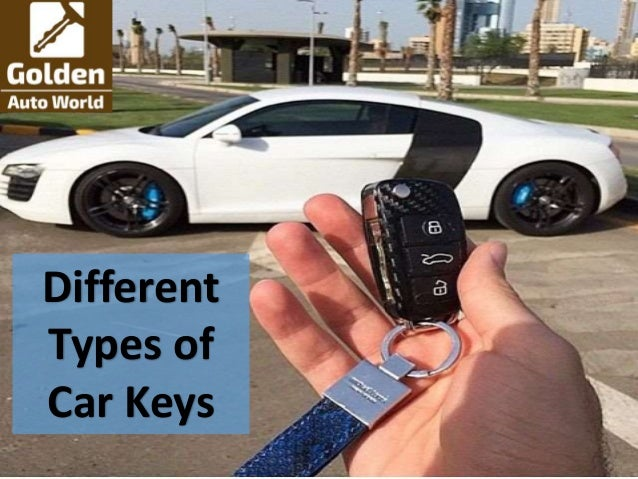 Various Types Of Car Keys You Need To Know Different Types Of Car K