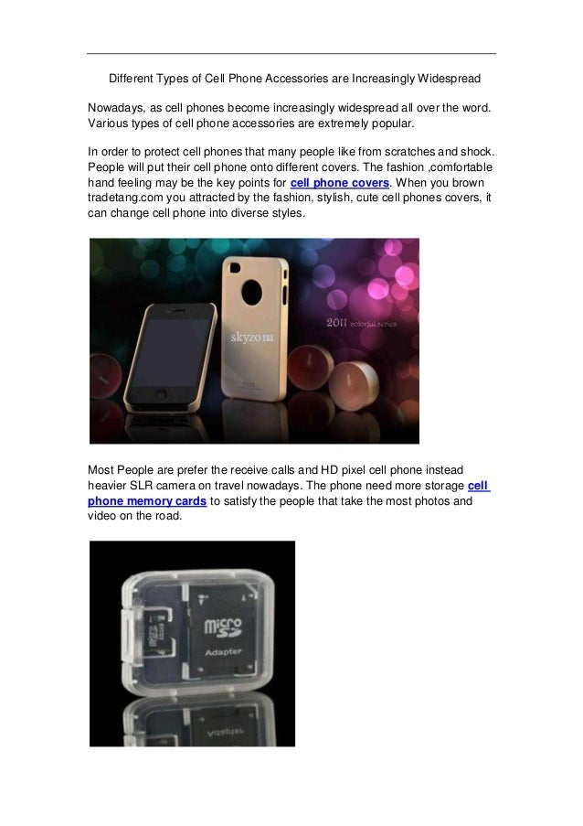 Different Types of Cell Phone Accessories are Increasingly WidespreadNowadays, as cell phones become increasingly widespre...