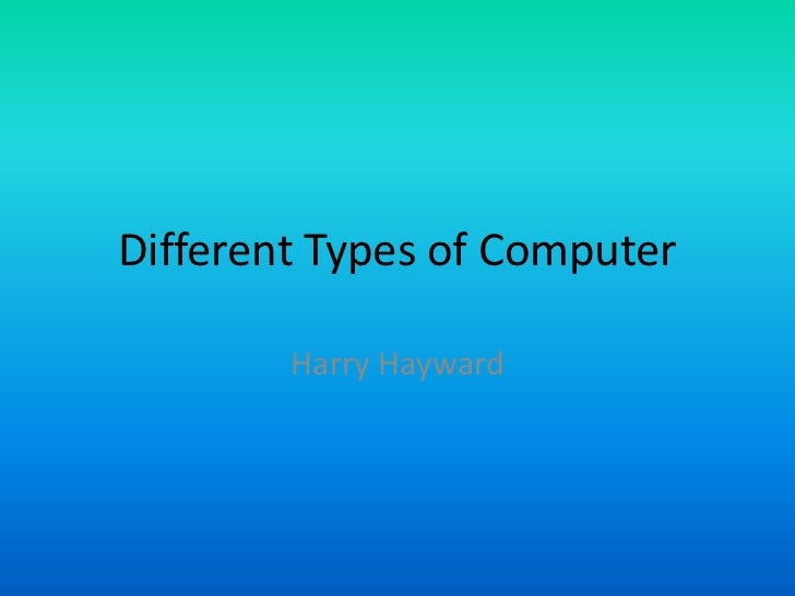 Different Types of Computers You Ought to Know About
