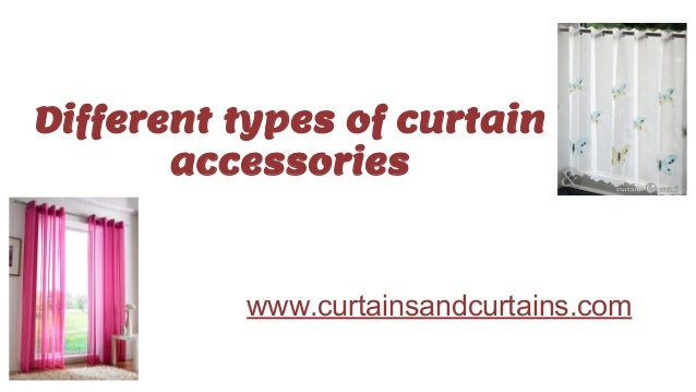 Different Types Of Curtain Accessories Www.curtainsandcurtains.com ...