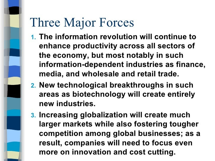 Three Major Forces <ul><li>The information revolution will continue to enhance productivity across all sectors of the econ...