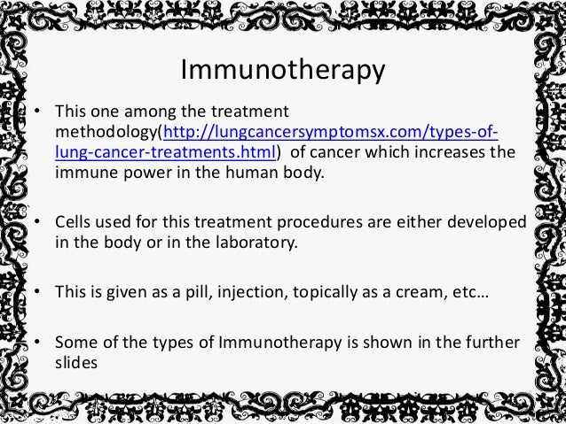 the treatment of cancer using immunotherapy Benefits of immunotherapy: enhancing patient immunity to  so it can be used as a standard cancer treatment if immunotherapy gains  using toxic chemo drugs.