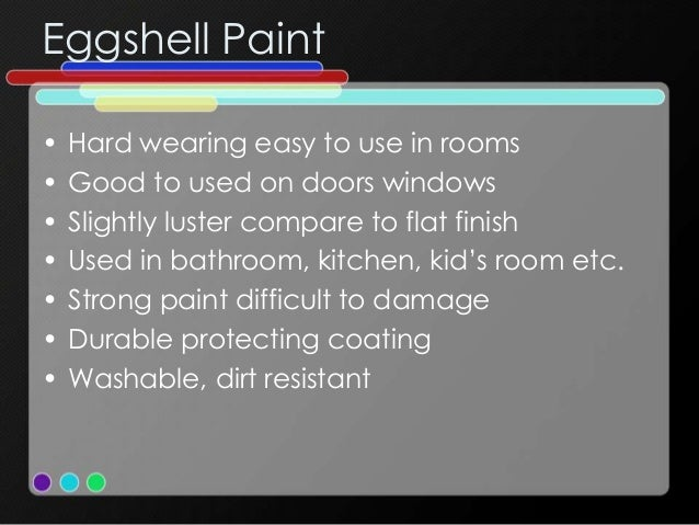 Eggshell paint finish in bathroom
