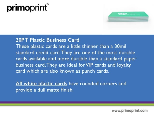 The different types of plastic business cards 4 20pt plastic business card these plastic cards are a little thinner than a 30mil standard credit colourmoves