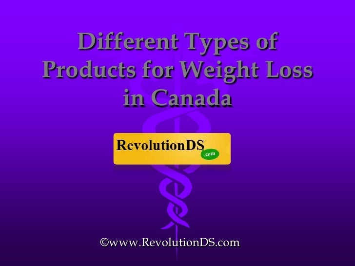 Different Types ofProducts for Weight Loss       in Canada     ©www.RevolutionDS.com