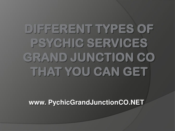 Different Types of Psychic Services Grand Junction CO That You Can Get<br />www. PychicGrandJunctionCO.NET<br />