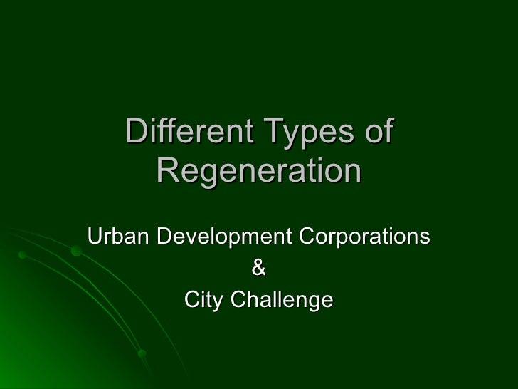 Different Types of Regeneration Urban Development Corporations & City Challenge