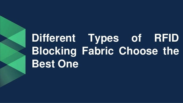 Different Types of RFID Blocking Fabric Choose the Best One