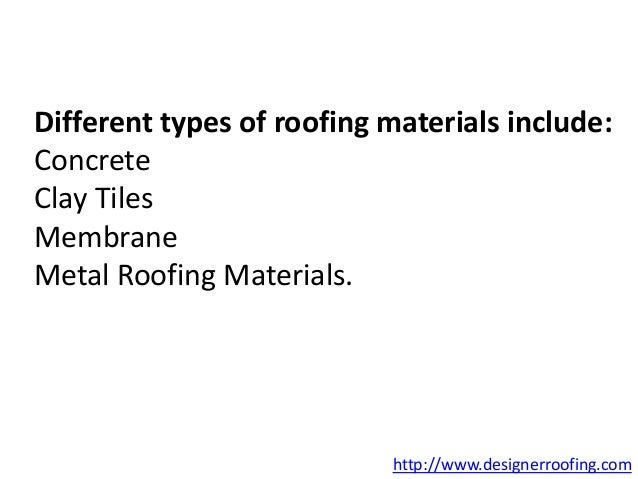 Different types of roofing material for Different types of roofing materials
