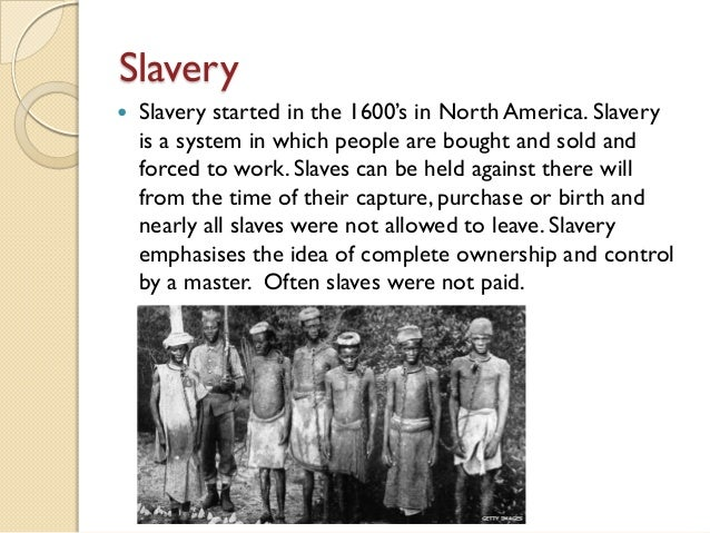 description of the two major types of slavery in america The first africans in america arrived in jamestown, virginia, as indentured  servants in 1619 indentured  at stagville, there were two types of slave  quarters.