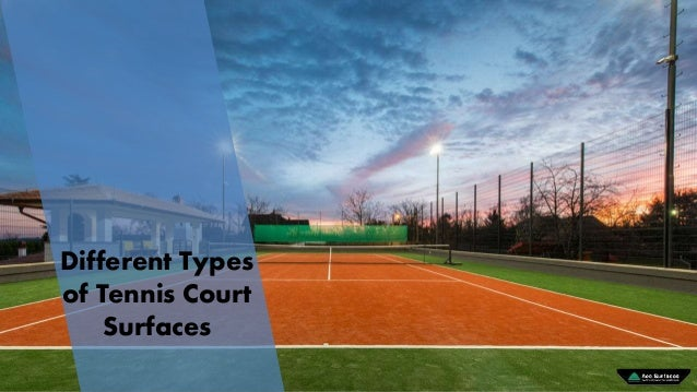 Different Types of Tennis Court Surfaces