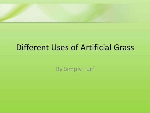 Different Uses of Artificial Grass By Simply Turf