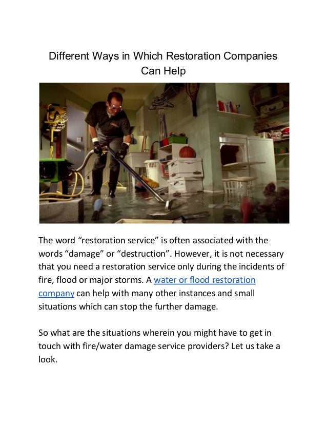 """Different Ways in Which Restoration Companies Can Help The word """"restoration service"""" is often associated with the words """"..."""