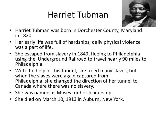 a biography of harriet ross tubman born a slave in dorchester county maryland Harriet tubman (born araminta ross born a slave in dorchester county, maryland , tubman was beaten and whipped by her various masters as a child early in life.