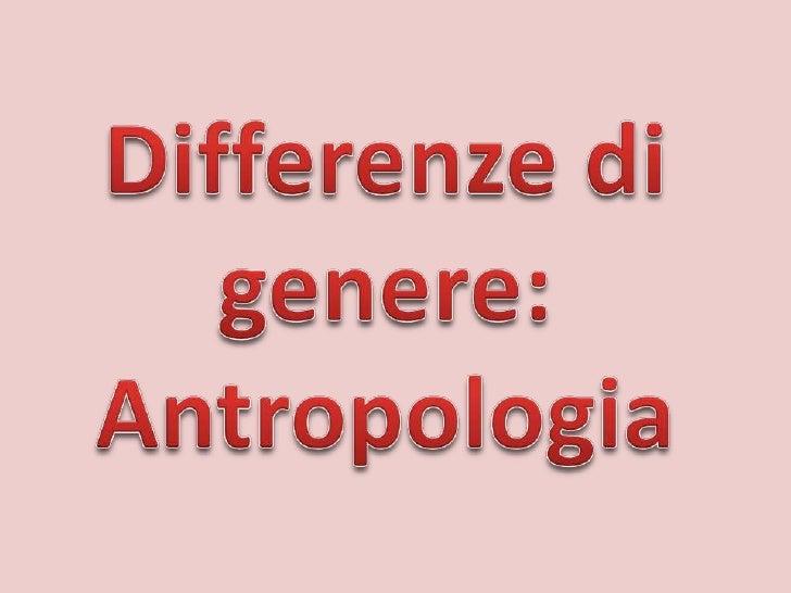 Differenze di genere: Antropologia<br />