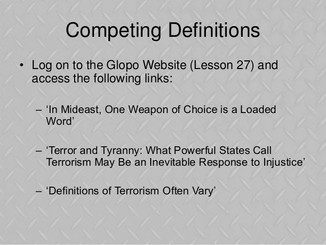 the issue of defining terrorism There is no single agreed-upon definition of terrorism, or of what constitutes a terrorist terrorism can be domestic or international examine the major data sources available to empirically examine terrorism issues.