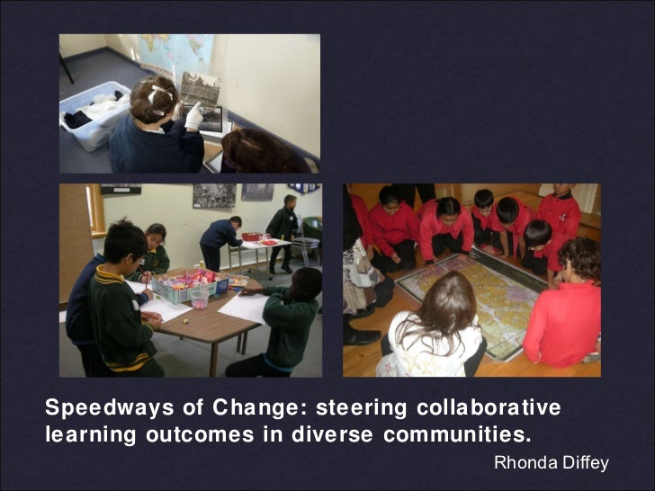 Speedways of Change: steering collaborative learning outcomes in diverse communities.   Rhonda Diffey