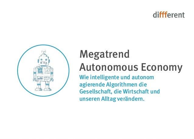Wie intelligente und autonom agierende Algorithmen die Gesellschaft, die Wirtschaft und unseren Alltag verändern.  Megatre...