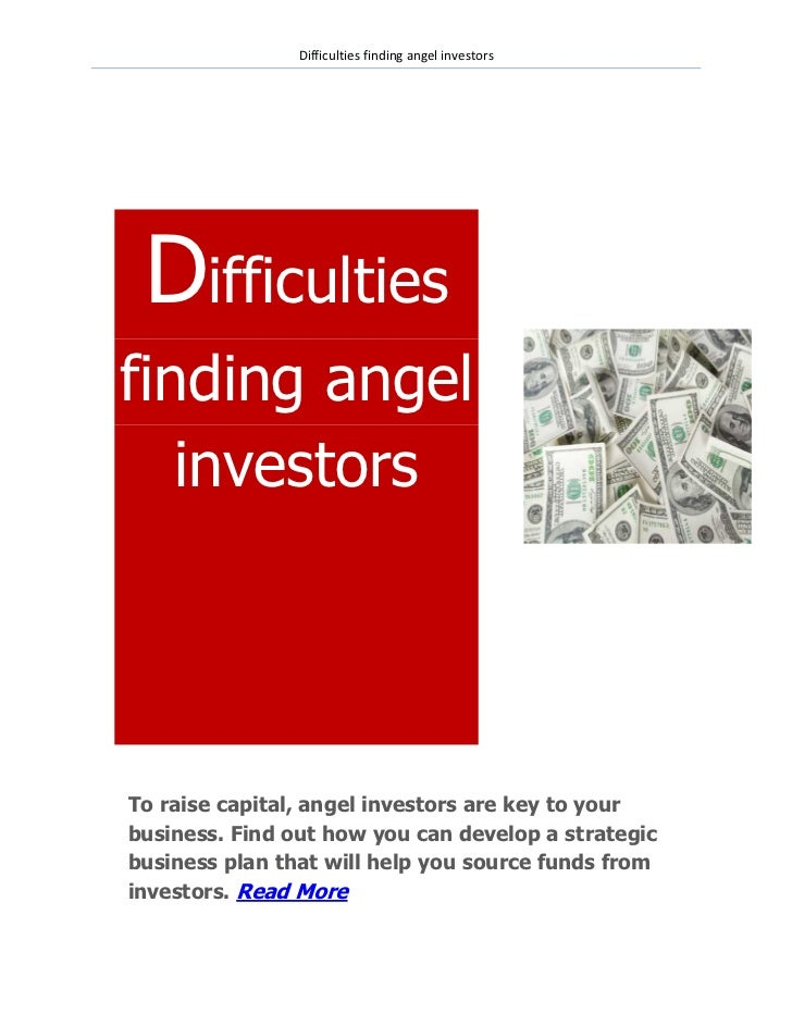 Difficulties finding angel investors Difficultiesfinding angel   investorsTo raise capital, angel investors are key to you...