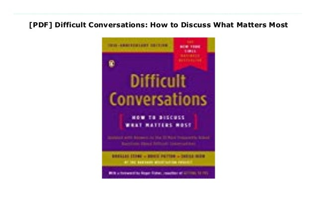 Pdf Difficult Conversations How To Discuss What Matters Most