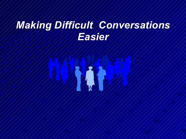 Making Difficult  Conversations Easier