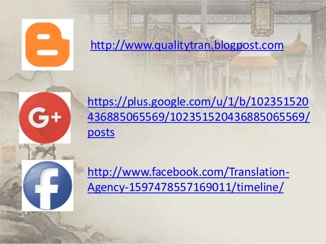 https://plus.google.com/u/1/b/102351520 436885065569/102351520436885065569/ posts http://www.facebook.com/Translation- Age...