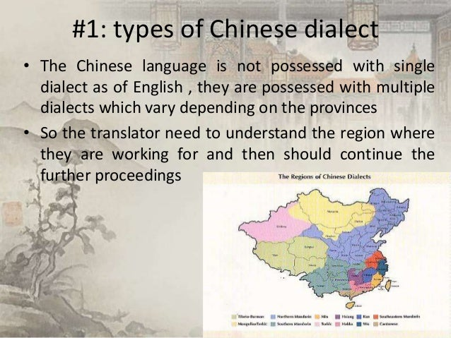 #1: types of Chinese dialect • The Chinese language is not possessed with single dialect as of English , they are possesse...