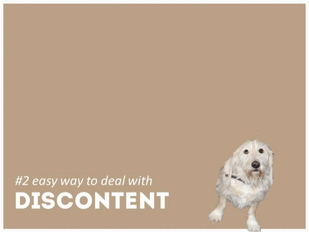#2 easy way to deal with discontent