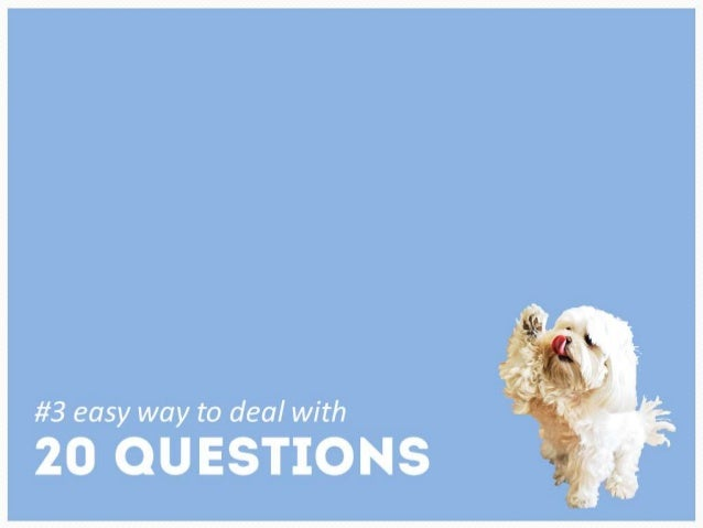 #3 easy way to deal with 20 questions