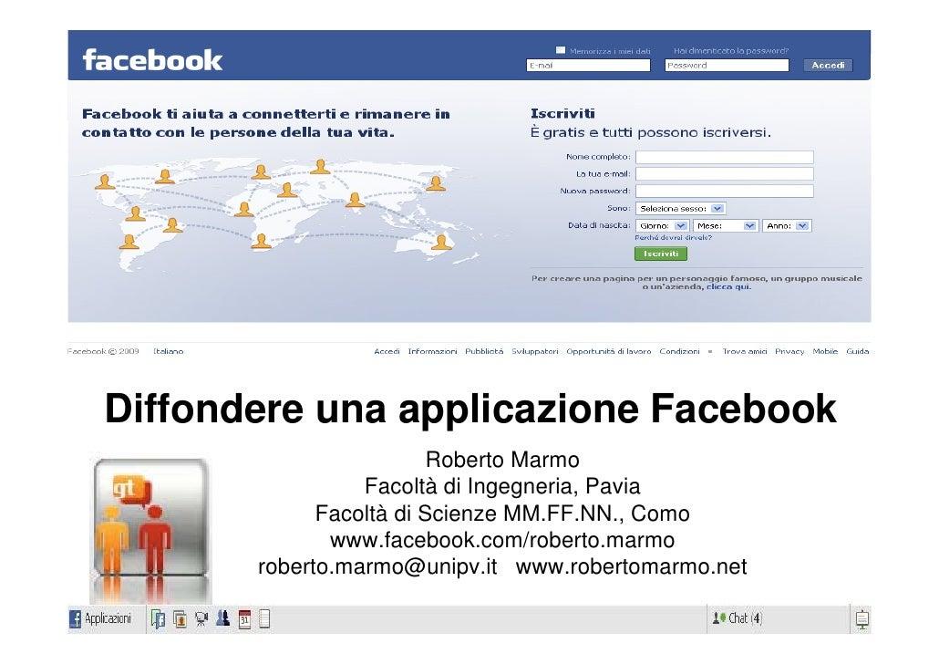 Diffondere una applicazione Facebook                          Roberto Marmo                  Facoltà di Ingegneria, Pavia ...