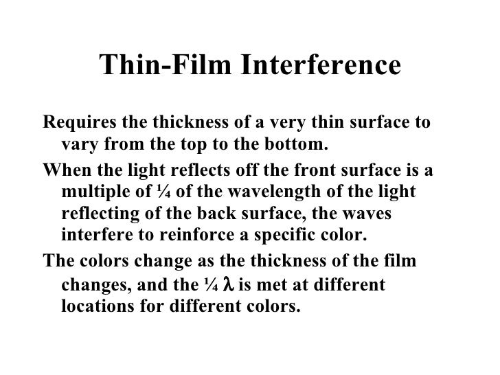 Thin-Film Interference <ul><li>Requires the thickness of a very thin surface to vary from the top to the bottom.  </li></u...