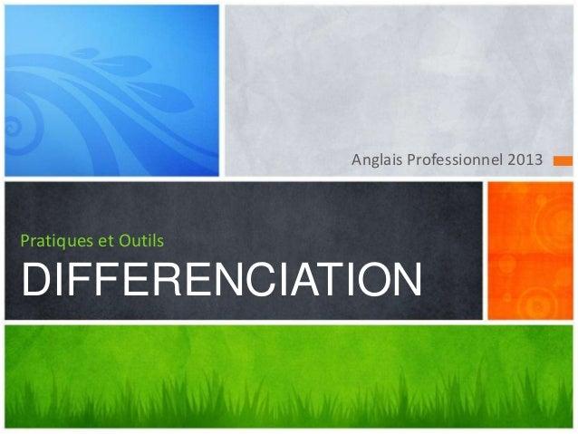 Anglais Professionnel 2013Pratiques et OutilsDIFFERENCIATION
