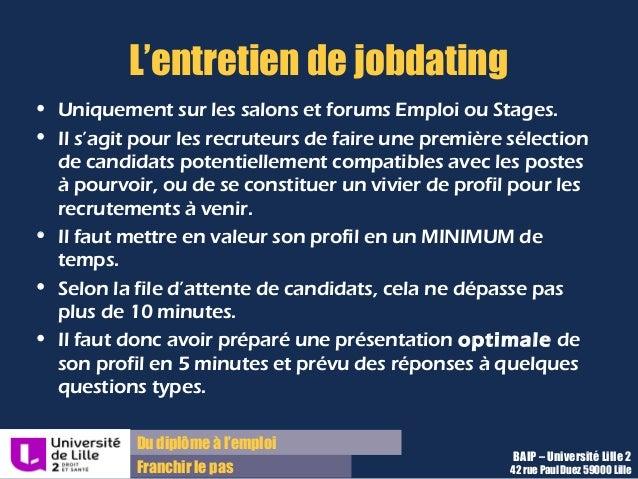 Du diplôme à l'emploi Franchir le pas L'entretien de jobdating • Uniquement sur les salons et forums Emploi ou Stages. • I...